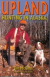 Upland Hunting in Alaska Book Cover
